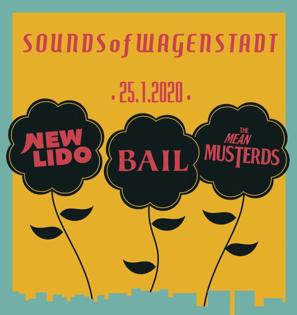 Konzert: NEW LIDO, BAIL & THE MEAN MUSTERDS – SOUNDS of WAGENSTADT